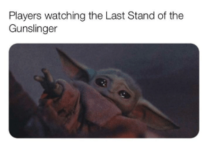 >>>>>titanic: Players watching the Last Stand of the  Gunslinger >>>>>titanic