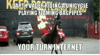 Internet: PLAYING FLAMING BAGPIPES  YOUR TURN INTERNET  MEME FUL COM