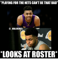 "Bad, Memes, and Nba: ""PLAYING FOR THE NETS CAN'T BE THAT BAD  @ NBA.MEMES  LA  LOOKS AT ROSTER* D'Angelo looking at the Nets roster like😂 Who can name 4 players on the Nets? (via @_nba.memes)"