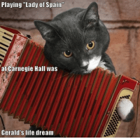 """Life, Spain, and Dream: Playing """"Lady of Spain""""  at Carnegie Hall was  Gerald's life dream"""