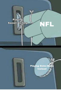 Playing  Sweet-Victory  NFL  Playing Sicko-Mode  Instead
