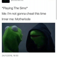 i'm so tired fuc- isabel: Playing The Sims  Me: I'm not gonna cheat this time  Inner me: Motherlode  24/11/2016, 16:50 i'm so tired fuc- isabel