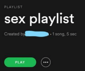 me irl #meirl #lmao: PLAYLIST  sex playlist  Created by  .1 song, 5 sec  PLAY me irl #meirl #lmao