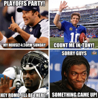 Playoff Party!: PLAYOFFS PARTY!  MY HOUSE! 4:30 PM SUNDAY COUNT MEIN TONY!  ONFL MEMES  SORRY GUYS  HEYROMOLILL BETHERE SOMETHING,CAME UP! Playoff Party!