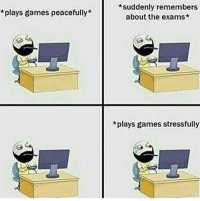 Memes, RuneScape, and 🤖: *plays games peacefully  *suddenly remembers  about the exams*  *plays games stressfully Exams were rough this year, how did everyone do on their exams? Let us know below! ➖➖➖➖➖➖➖➖➖➖➖➖ New follower? Welcome to my page! ➖➖➖➖➖➖➖➖➖➖➖➖ Subscribe to my YouTube channel (link in bio) ➖➖➖➖➖➖➖➖➖➖➖➖ Follow my partners please :) @brozbncgaming @BigM3atyCLAWZZ @memika_ops @innovation8070 @nbk_nation_ ➖➖➖➖➖➖➖➖➖➖➖➖ Follow my other page ↓ @tylerputnam2.0 ➖➖➖➖➖➖➖➖➖➖➖➖ ⬇Ignore These⬇ gamer gaming games cod callofduty blackops3 fallout4 darksouls3 xbox playstation youtube youtuber meme blackops2 codmeme funnymeme codghosts dankmemes gamingmeme modernwarfare pokemongo runescape