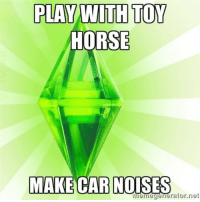 """PLAYWITH TOY  HORSE  MAKE CAR NOISES  neimegeierator.iet <p><a href=""""http://simsmemes.tumblr.com/"""">Follow</a> for more funny simsmemes!</p>"""