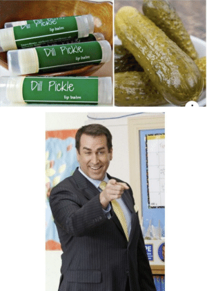 It's hmmmmable, hmmmmmmm: PlCkTE  VIl PickTE  lip balm  IngredientNE soybean mll, wunflower el  Dill Pickle  lip balm  Dill Pickle  lip balm  PE It's hmmmmable, hmmmmmmm