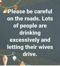 (ducks and covers)  It's a joke, y'all. Don't get your panties in a wad: Please be careful  on the roads. Lots  of people are  drinking  excessively and  letting their wives  drive. (ducks and covers)  It's a joke, y'all. Don't get your panties in a wad