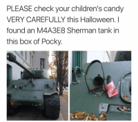 Sherman: PLEASE check your children's candy  VERY CAREFULLY this Halloween. I  found an M4A3E8 Sherman tank in  this box of Pocky