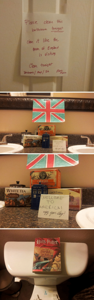 I'm just doing what you asked…: Please clean this  bathroom tonight  Clean it like the  queen of England  is visiting  Clean tonisht  Plase  Plocie  Becbuands/Map/ Tob  GINGER  WHITE TEA  cOoDEAR  WELLOME  TO  AMERICAL  GENGER  WHITE TEA  NEW!  HH d GOODEARTH  WELLOME  TO  CELESTIAL  AMERICAI  Harky Potter  D THE  CHAMBER  SECRETS  . K. ROWIING/ I'm just doing what you asked…