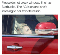 LEAVE BRITNEY ALONE! (@davie_dave): Please do not break window. She has  Starbucks. The AC is on and she's  listening to her favorite music. LEAVE BRITNEY ALONE! (@davie_dave)
