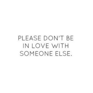 Love, Net, and Href: PLEASE DON'T BE  IN LOVE WITH  SOMEONE ELSE https://iglovequotes.net/