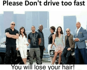 Hair peace in our time: Please Don't drive too fast  You will lose your hair! Hair peace in our time