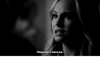 dont leave me: Please don't leave me.