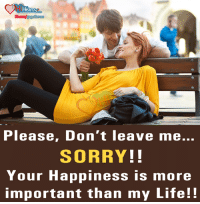Memes, 🤖, and Import: Please, Don't leave me...  SORRY!!  Your Happiness is more  important than my Life!! Please Don't Leave me ..