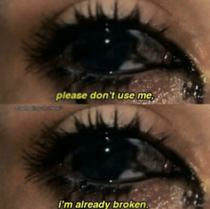 Fake, Nasty, and Im 14 & This Is Deep: please don't use me  i'm already broken. It's probably just fake eyelashes that are slipping off but that eye looks nasty🤨