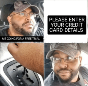 That's a red flag: PLEASE ENTER  YOUR CREDIT  CARD DETAILS  ME GOING FOR A FREE TRIAL That's a red flag