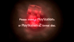 Well I guess I'm dead now. My PS2 opened the portal to hell.: Please insert a PlayStation  or PlayStation  format disc. Well I guess I'm dead now. My PS2 opened the portal to hell.