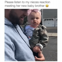 Cute, Memes, and Baby: Please listen to my nieces reaction  meeting her new baby brother That's so cute 😂 Credit: @djshughes