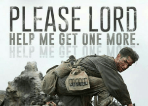 laughoutloud-club:  One of the best movies of my life. I highly recommend it! Hacksaw ridge: PLEASE LORD  HELP ME GET ONE MORE laughoutloud-club:  One of the best movies of my life. I highly recommend it! Hacksaw ridge