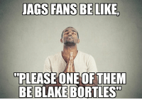 """After hearing about the arrests... https://t.co/jK6JSIHRa1: """"PLEASE ONE OF THEM  BE BLAKE  BORTLES After hearing about the arrests... https://t.co/jK6JSIHRa1"""