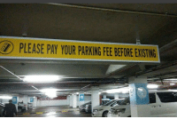 Life, Ups, and Time: PLEASE PAY YOUR PARKING FEE BEROREERISING It can be a tough life at times...