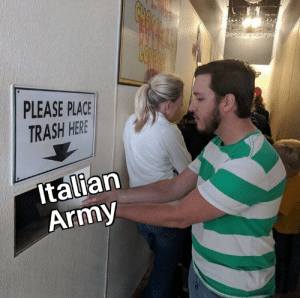 Pizza, Trash, and Army: PLEASE PLACE  TRASH HERE  Italian  Army *angry pizza noises*