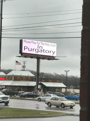 midwesterngothic: Taken from inside a Chick-fil-A in Boardman, Ohio: Please Pray For The Holy Souls  Purgatory midwesterngothic: Taken from inside a Chick-fil-A in Boardman, Ohio
