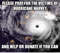 For every 5k likes this gets I'll donate $10 myself. Please text HARVEY to 90999 to send $10 to help with hurricane relief, thanks guys: PLEASE PRAY FORTHEVICTIMSOF  HURRICANE HARVEY  AND HELP OR DONATE IF YOU CAN For every 5k likes this gets I'll donate $10 myself. Please text HARVEY to 90999 to send $10 to help with hurricane relief, thanks guys