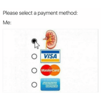 Funny, MasterCard, and American Express: Please select a payment method:  Me  O VISA  MasterCard  IG: davie dave  AMERICAN  EXPRESS Yea no prob, i only need one anyway 👍🏻