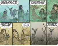 Deconstructive Parody tvtropes.org/Main/DeconstructiveParody Credit: oglaf.com/kindlyhunter *NSFW*: PLEASE, SIR! I AM BUT A DEER,  BUT SPARE MY LIFE AND I MAY  BE OF SERVICE TO YOU LATER!  PLEASE, GENTLE SIR!  I AM BUT A CRESS  SANDWICH, BUT  SPARE ME AND I.  SIR?  KINDLY SIR?  ARE YOU?  I BEG YOU! SPARE THE LIFE  OF THIS LOWLY HARE AND  I WILL HELP YOU LATER!  I WISH THERE WAS  SOMETHING WE  COULD HAVE DONE Deconstructive Parody tvtropes.org/Main/DeconstructiveParody Credit: oglaf.com/kindlyhunter *NSFW*