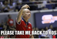 Coach yeng be like...: PLEASE TAKE ME BACK TO ROS  Meme Center.com Coach yeng be like...