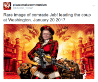 Breaking New: Socialist Liberation Army led by Jeb! has taken the capital: pleasemakecommunism  @FALGSC TODAY  Rare image of comrade Jeb! leading the coup  at Washington. January 20 2017 Breaking New: Socialist Liberation Army led by Jeb! has taken the capital
