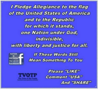 "Ali, America, and Facebook: Pledge Allegiance to the flag  of the United States of America  and to the Republic  for which it stands,  one Nation under God,  indivisible,  with liberty and justice for alI  If These Words Still  NATION  IN  DISTRESS  ike us on  facebook  Mean Something To You  Please LIKE  Comment ""USA""  TVOTP  The Voles el the People  And ""SHARE"""