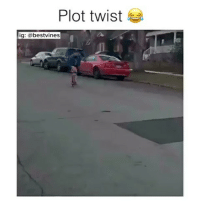 ⠀ 🌱2017 Wasn't Ready For This! 😂 ✅By @roy_purdy: Plot twist  ig: bestvines ⠀ 🌱2017 Wasn't Ready For This! 😂 ✅By @roy_purdy