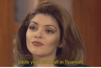 cries in spanish: plots your downfall in Spanish