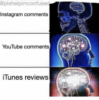Here's a really shit meme with a watermark •L: @plshelpimconfused  Instagram comments  YouTube comments  iTunes reviews Here's a really shit meme with a watermark •L