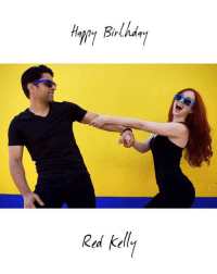 """Happy birthday to my sweet Red Kelly. 🎉🎈: """"PM Birthda""""[  Ir  Red kelly Happy birthday to my sweet Red Kelly. 🎉🎈"""