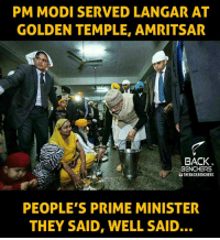 Memes, 🤖, and Modis: PM MODI SERVED LANGAR AT  GOLDEN TEMPLE, AMRITSAR  BACK  BENCHERS  u THE BACK BENCHERS  PEOPLE'S PRIME MINISTER  THEY SAID, WELL SAID.