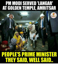 Indianpeoplefacebook, Modis, and Modi: PM MODI SERVED LANGAR  AT GOLDEN TEMPLE, AMRITSAR  PEOPLE'S PRIME MINISTER  THEY SAID, WELLSAID Salute...