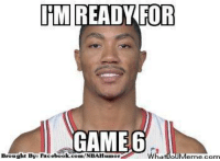 D-Rose is D-Man! Credit: Yash Jay  http://whatdoumeme.com/meme/a2q208: PM READY FOR  GAME 6  Wh  Brought By Faci  ebook.com/NBAHumo D-Rose is D-Man! Credit: Yash Jay  http://whatdoumeme.com/meme/a2q208