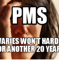 pms: PMS  ARIES WONT HARD  OR ANOTHER 20 YEAR
