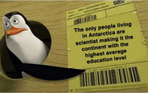 Smart bois via /r/memes https://ift.tt/31sMysw: PO: 0510208032  WMIT 203304450  685  The only people living  in Antarctica are  scientist making it the  continent with the  highest average  education level  90 12345 67890 Smart bois via /r/memes https://ift.tt/31sMysw