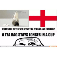 lebanesememes: Troll Football  WHATS THE DIFFERENCE BETWEEN A TEA BAGANDENGLAND  A TEA BAG STAYS LONGER IN A CUP  Reinvented by Cartmann for iFurmy lebanesememes