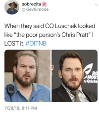 "Blackpeopletwitter, Chris Pratt, and Lost: pobrecita  @@KievSimone  When they said CO Luschek looked  like ""the poor person's Chris Pratt"" I  LOST it. #OITNB  RO  ノMOR  by Quicke  7/28/18, 8:11 PM <p>More like Chris Fatt (via /r/BlackPeopleTwitter)</p>"