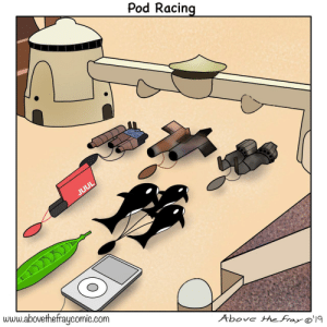 Now THIS is pod racing: Pod Racing  JUUL  www.abovethefraycomic.com  Above thefray '19 Now THIS is pod racing