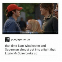 Memes, Monster, and Superman: poegayenmeron  that time Sam Winchester and  Superman almost got into a fight that  Lizzie McGuire broke up spn Supernatural spnfamily jaredpadalecki jensenackles mishacollins sam sammy dean winchesters cas castiel destiel impala bobby angels demons monsters hunters fandom fangirl ship otp cute funny sweet