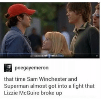 lol goals: poegayermeron  that time Sam Winchester and  Superman almost got into a fight that  Lizzie McGuire broke up lol goals