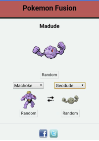 Pokemon Fusion  Madude  Random  Machoke  Geodude  Random  Random spread the word