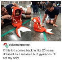 Anime, Charmander, and Cute: pokemonperfect  If this kid comes back in like 20 years  dressed as a massive buff gyarados l'Il  eat my shirt Nah, his parents gave him an everstone 😒 - Sent in by FunnyPokemonAmbassador @Motototodile ! Thanks! ___________ pokemon nintendo anime 90s geek deviantart cute charmander comics pikachu meme playstation dankmemes pokemoncards followme gamer charizard pokemontcg dank pokemongo naruto friend lol disney nintendoswitch switch